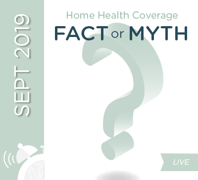 Medicare Myth Busters : Home Health Coverage Facts & Myths