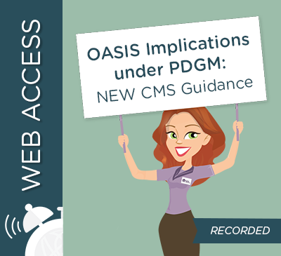 OASIS Data Collection Implications under PDGM: Newly Released CMS Guidance