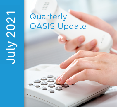 July 21, 2021 - Quarterly OASIS Update