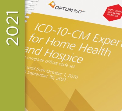 ICD-10-CM Expert for Home Health Services and Hospice - 2021