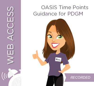 OASIS Time Points Guidance for PDGM: Successfully Navigating the Transition and Beyond